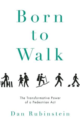Nacido para caminar: el poder transformador de una ley de peatones
