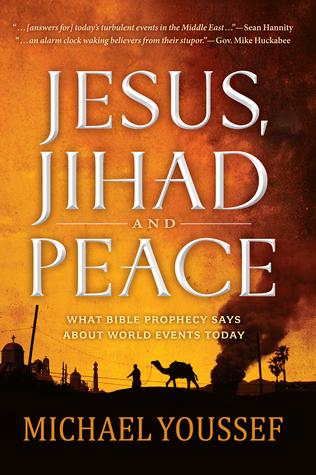 Jesús, Jihad y Paz: Una Visión Profética para el Medio Oriente