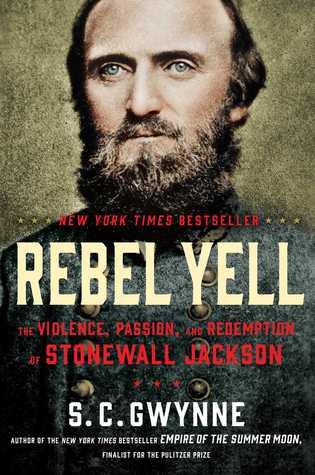 Rebel Yell: La violencia, la pasión y la redención de Stonewall Jackson