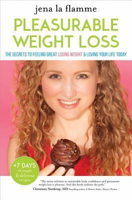Los secretos de la pérdida de peso placentera: El camino libre de estrés y sin culpa para amar a su cuerpo y sentirse bien