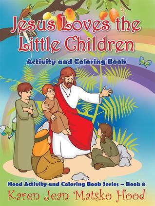 Jesús ama a los niños pequeños: Actividad y libro para colorear