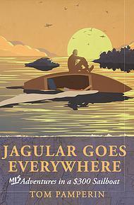 Jagular va por todas partes: (mis) aventuras en un velero de $ 300