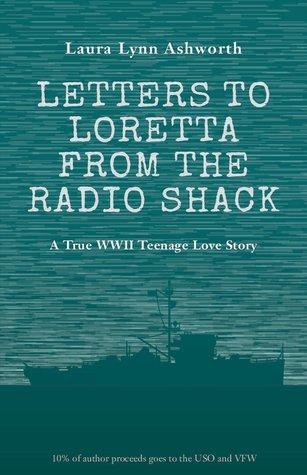 Cartas a Loretta de Radio Shack: Amor, Sexo y Guerra Durante la Segunda Guerra Mundial