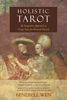 Tarot Holístico: Un Enfoque Integrativo Para Usar El Tarot Para El Crecimiento Personal