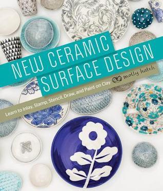 Nuevo diseño de superficie cerámica: Aprenda a incrustar, estampar, plantilla, dibujar y pintar sobre arcilla