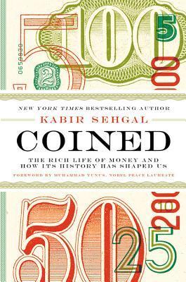 Coined: La vida rica del dinero y cómo su historia nos ha dado forma