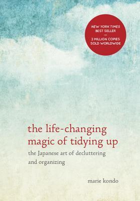 La magia que cambia la vida de ordenar: El arte japonés de la decluttering y la organización