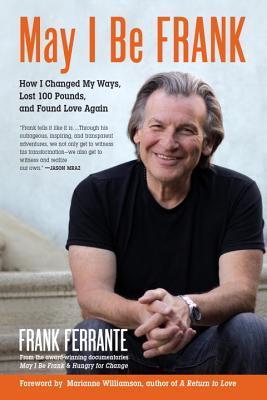 Puedo ser Frank: Cómo cambié mis maneras, perdí 100 libras, y encontré amor otra vez