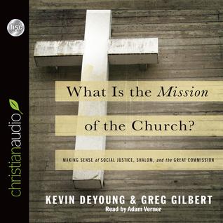 ¿Qué es la Misión de la Iglesia ?: Dar sentido a la justicia social, Shalom y la Gran Comisión
