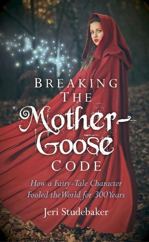 Rompiendo el Código de la Madre Ganso: Cómo un personaje de cuento de hadas engañó al mundo durante 300 años
