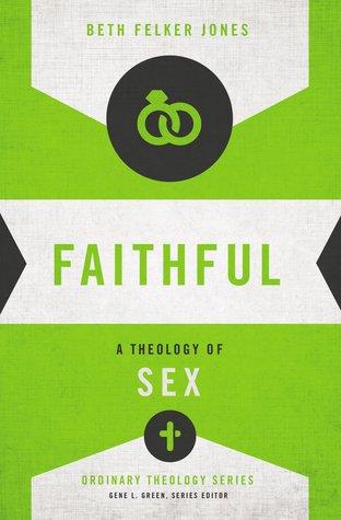 Fiel: Una Teología del Sexo