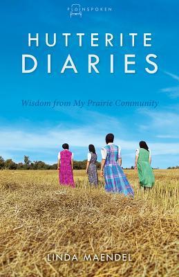 Hutterite Diaries: Sabiduría de mi comunidad de la pradera