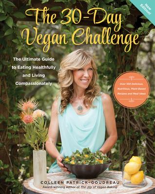 The 30-Day Vegan Challenge (Nueva edición): La guía definitiva para comer saludablemente y vivir compasivamente