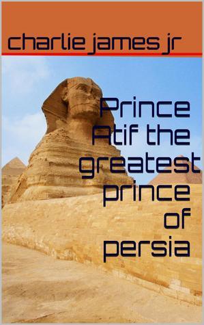 Príncipe Atif el príncipe más grande de Persia