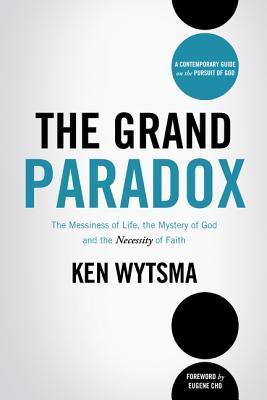 La Gran Paradoja: El Desorden de la Vida, el Misterio de Dios y la Necesidad de la Fe