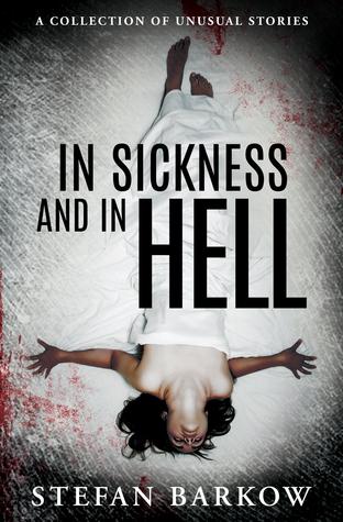 En la enfermedad y en el infierno: una colección de historias inusuales