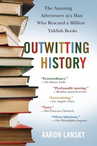 Historia Outwitting: Las aventuras asombrosas de un hombre que rescató un millón de libros de Yiddish