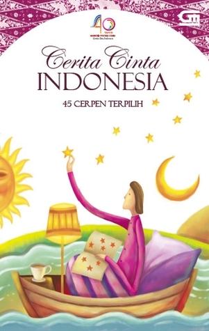 Cerita Cinta Indonesia: 45 Cerpen Terpilih