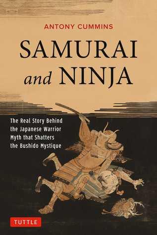 Samurai y Ninja: la historia real detrás del mito del guerrero japonés que destroza la mística de Bushido