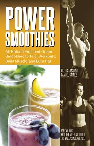 Smoothies de la energía: Frutas todo-naturales y Smoothies verdes para entrenamientos del combustible, músculo de la estructura y quemadura Fat