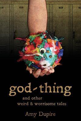 Dios-cosa: y otros cuentos extraños y preocupantes