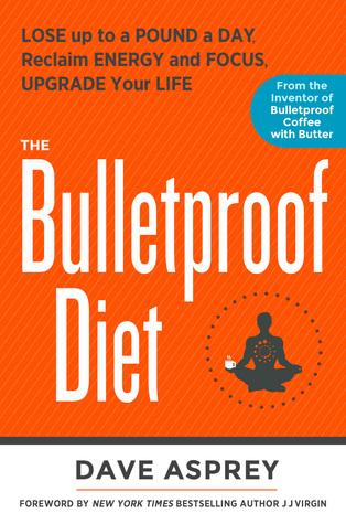 La dieta a prueba de balas: Perder hasta una libra al día, recuperar la energía y el enfoque, mejorar su vida