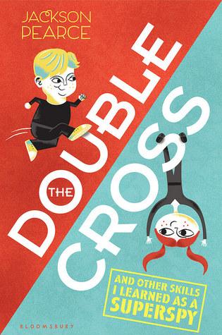 El Doublecross: Y Otras Habilidades Que Aprendí Como Superspy