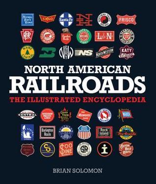 Ferrocarriles Norteamericanos: La Enciclopedia Ilustrada