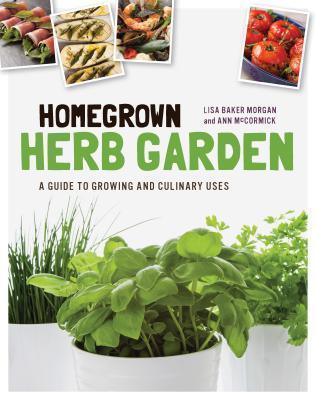Homegrown Herb Garden: Una guía para el cultivo y usos culinarios