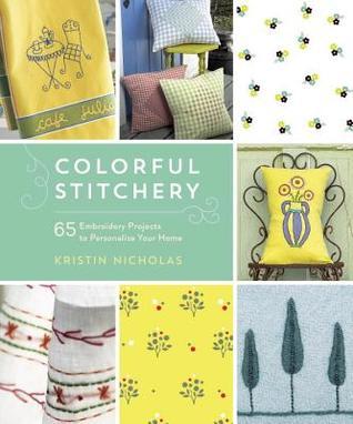 Stitchery colorido: 65 proyectos del bordado para personalizar su hogar