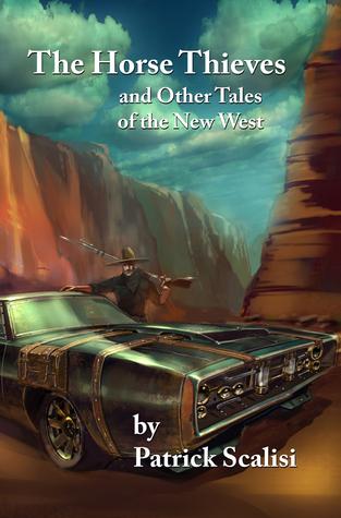 Los ladrones de caballos y otros cuentos del Nuevo Oeste