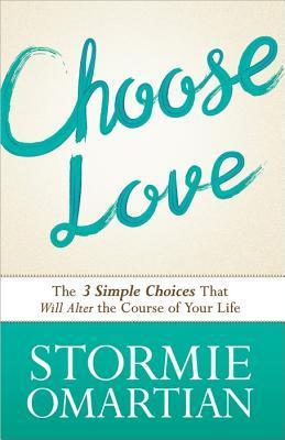 Elija el amor: Las tres opciones simples que cambiarán el curso de su vida