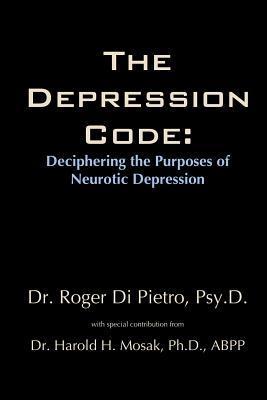 El código de la depresión: Descifrar los propósitos de la depresión neurótica