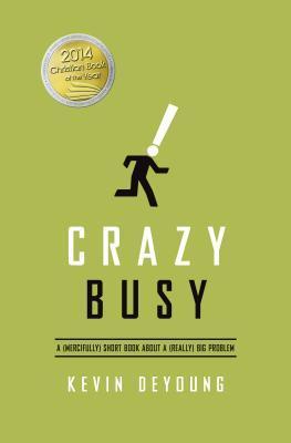 Crazy Busy: A (Thankfully) Short Book sobre un (realmente) gran problema