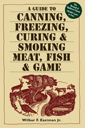 Una guía para enlatar, congelar, curar y fumar carne, pescado y caza