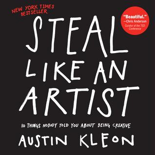 Robar como un artista: 10 cosas que nadie le dijo sobre ser creativo