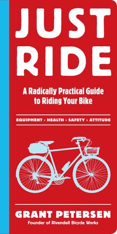 Just Ride: Una guía radicalmente práctica para montar su bicicleta