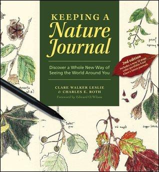 Mantener un diario de la naturaleza: Descubra una nueva manera entera de ver el mundo alrededor de usted