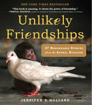 Improbable Amistades: 47 Historias Notables del Reino Animal