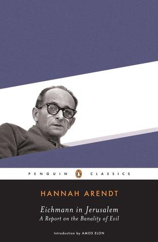 Eichmann en Jerusalén: un informe sobre la banalidad del mal
