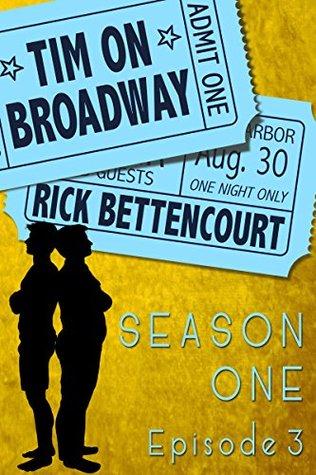 Tim en Broadway, Temporada Uno, Episodio 3