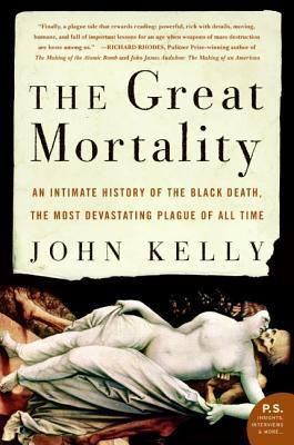 La gran mortalidad: una historia íntima de la peste negra, la plaga más devastadora de todos los tiempos