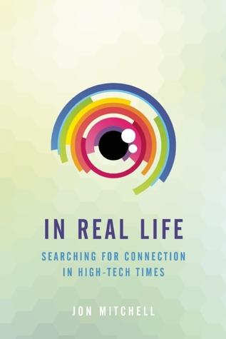 En la vida real: la búsqueda de conexión en los tiempos de alta tecnología