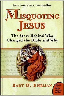 Misquoting Jesús: La historia detrás de ¿Quién cambió la Biblia y por qué