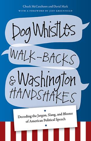 Dog Whistles, Walk-Backs, y Washington Handshakes: Decodificando la jerga, el argot, y Bluster de discurso político estadounidense