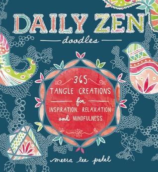 Doodles diarios del zen: 365 creaciones del enredo para la inspiración, la relajación y la alegría