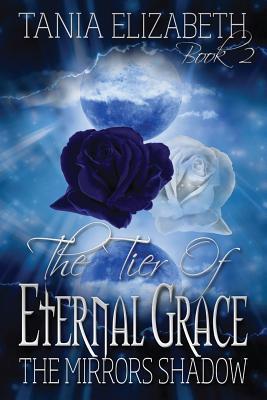 The Tier of Eternal Grace: La sombra de los espejos (Libro Dos)
