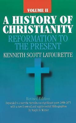 Una Historia del Cristianismo Volumen 2: La Reforma hasta el Presente (1500 dC - AD 1975)