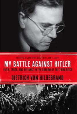 Mi batalla contra Hitler: fe, verdad y desafío en la sombra del Tercer Reich