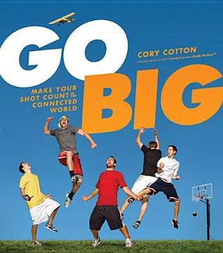 Go Big: Haga que su cuenta de tiro en el mundo conectado